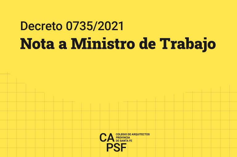 Nota a Ministro de Trabajo, Empleo y Seguridad Social por Decreto 0735/2021