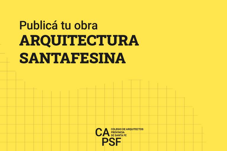 Arquitectura Santafesina, se encuentra abierta la convocatoria para presentar obras.