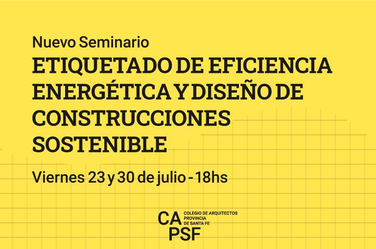 SEMINARIO: Etiquetado de Eficiencia Energética y Diseño de Construcciones Sostenibles