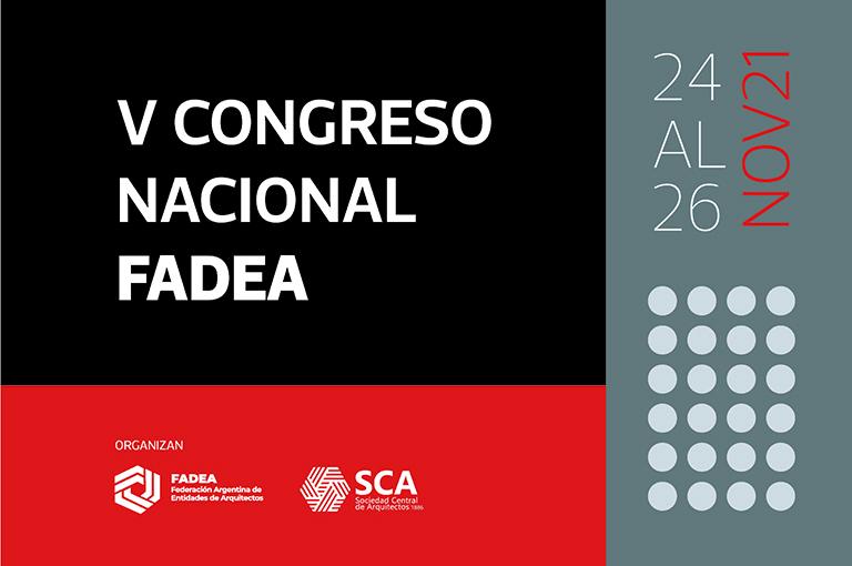 V Congreso Nacional FADEA: Arquitectura y Trabajo, desafíos y oportunidades.